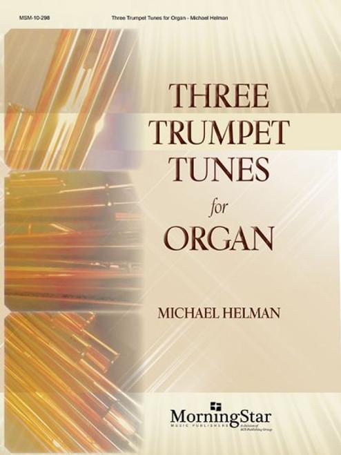 Helman, Three Trumpet Tunes for Organ [MSM: 10-298]
