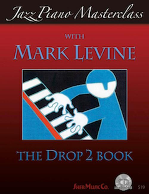 Jazz Piano Masterclass with Mark Levine: The Drop 2 Book [SherMusicCo:51900]