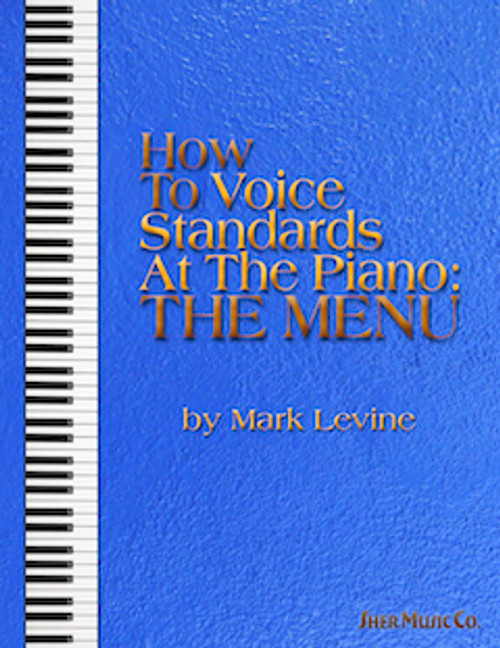Levine, How To Voice Standards at the Piano: The Menu [SherMusicCo:51800]