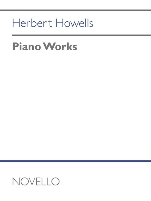 Howells, Piano Works [HL:368695]