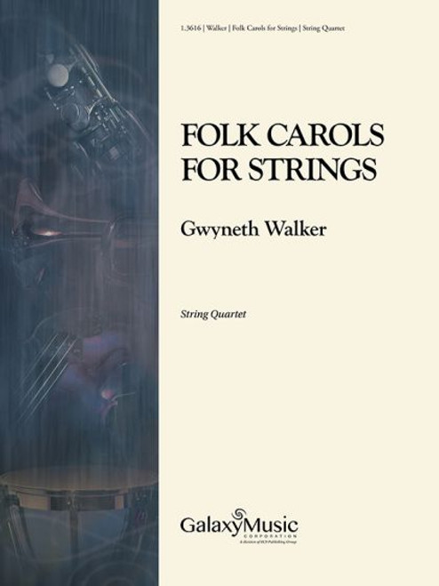 Walker, Folk Carols for Strings [Galx:1.3616]
