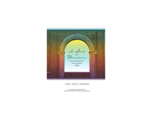 Somers, An Arch of Miniatures for Flute, B-flat Clarinet and Pianoforte [Press:494-03142]