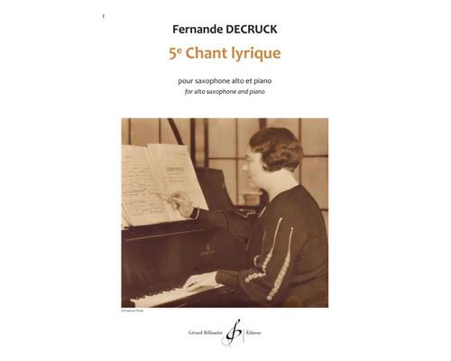 Decruck, 5 Chant Lyrique for alto saxophone and piano [Press:524-09030]
