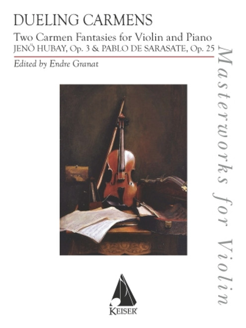 Dueling Carmens: Two Carmen Fantasies by Hubay and Sarasate [HL:370317]