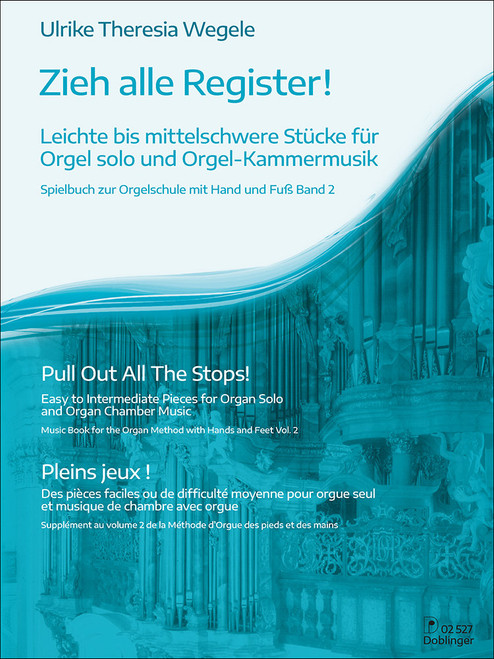 Pull Out All the Stops! Easy to Intermediate Pieces for Organ Solo and Organ Chamber Music [Dob:02527]