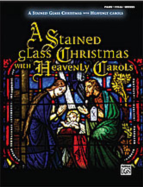 A Stained Glass Christmas with Heavenly Carols [Alf:00-28392]