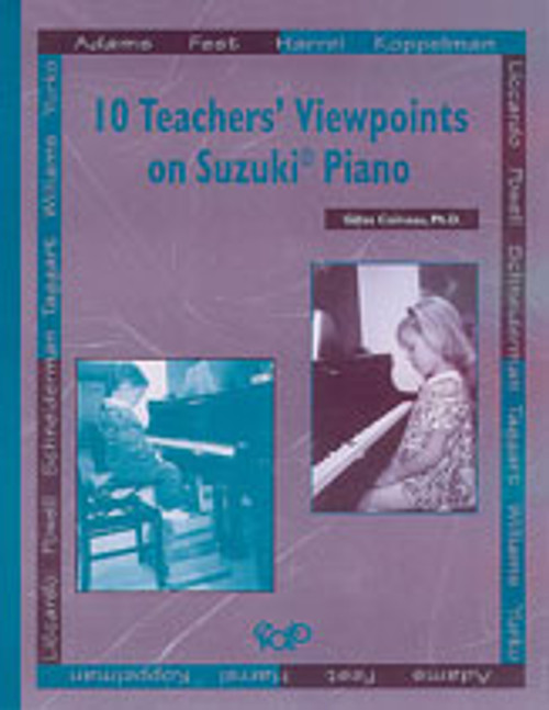 10 Teachers' Viewpoints on Suzuki Piano [Alf:00-MUS074]