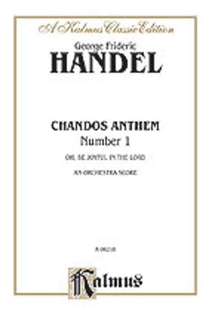 Handel, Chandos Anthem No. 1 - O Be Joyful in the Lord [Alf:00-K06218]
