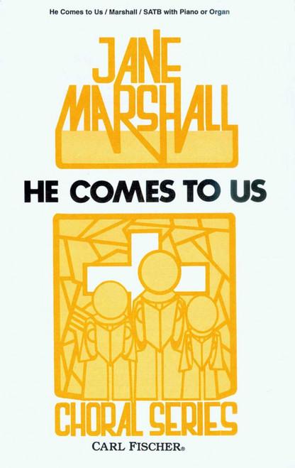 Marshall, He Comes To Us [CF:CM6996]
