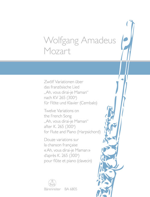"""Mozart, """"Twelve Variations on the French Song """"""""Ah, vous dirai-je Maman"""""""" based on K. 265 (300e) """" [Bar:BA6805]"""