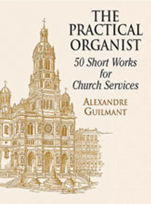 Guilmant, The Practical Organist: 50 Short Works for Church Service [Dov:06-416860]