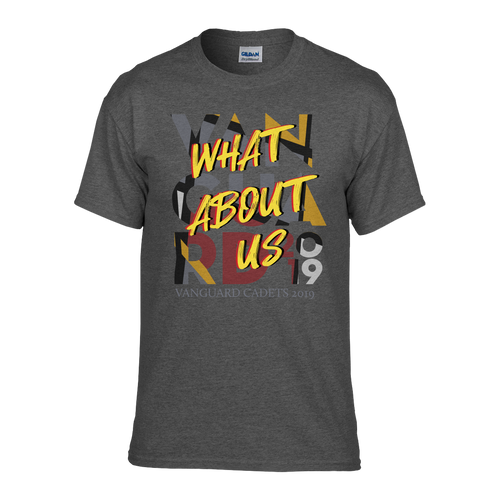 "Vanguard Cadets 2019 ""What About Us"" Show Shirt"