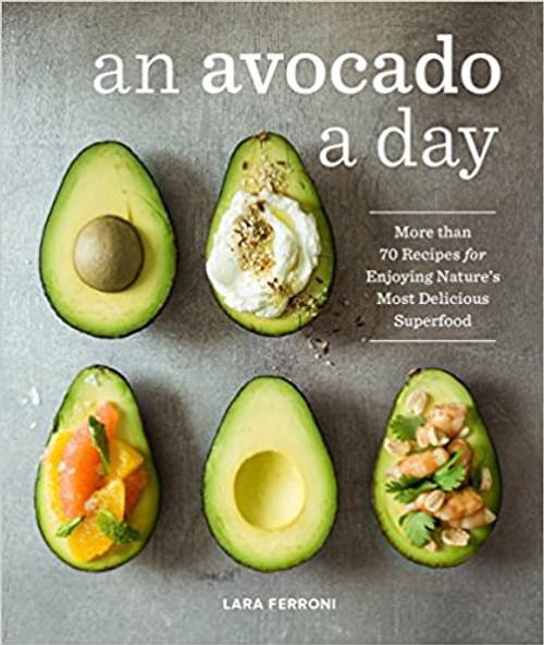 An Avocado a Day - (Hardcover)