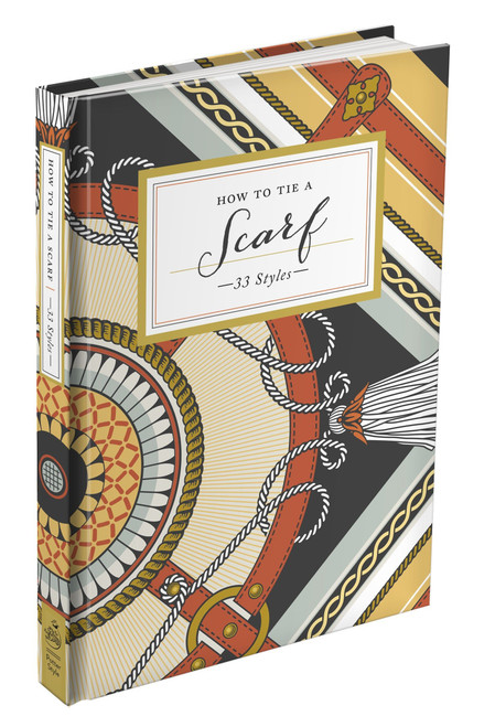 How to Tie a Scarf: 33 Styles - (Hardcover)