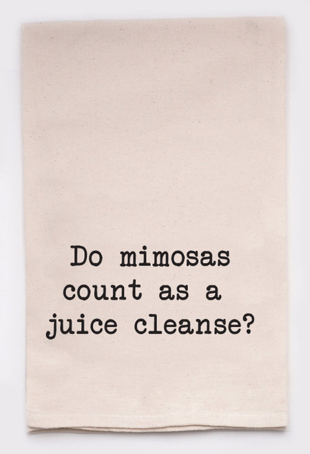 Do mimosas count as a juice cleanse?  (kitchen towel)