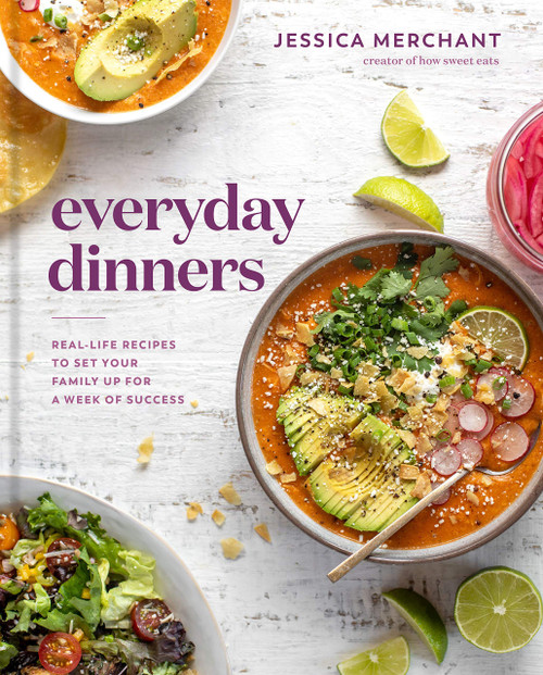 Everyday Dinners: Real-Life Recipes to Set Your Family Up for a Week of Success - (Hardcover)