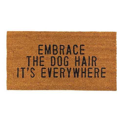 Door Mat - Embrace The Dog Hair It's Everywhere