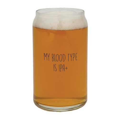 """Beer Can Glass - """"My Blood Type is IPA+"""""""
