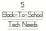 5 Back-To-School Tech Needs