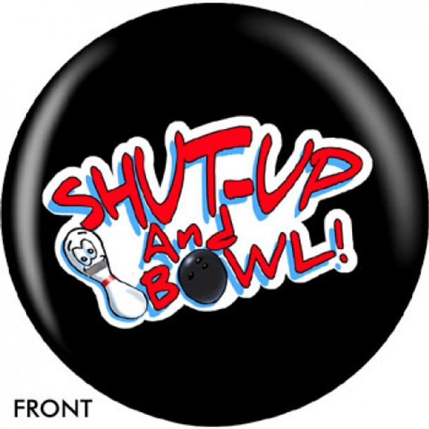 OTBB Shut Up and Bowl Bowling Ball front