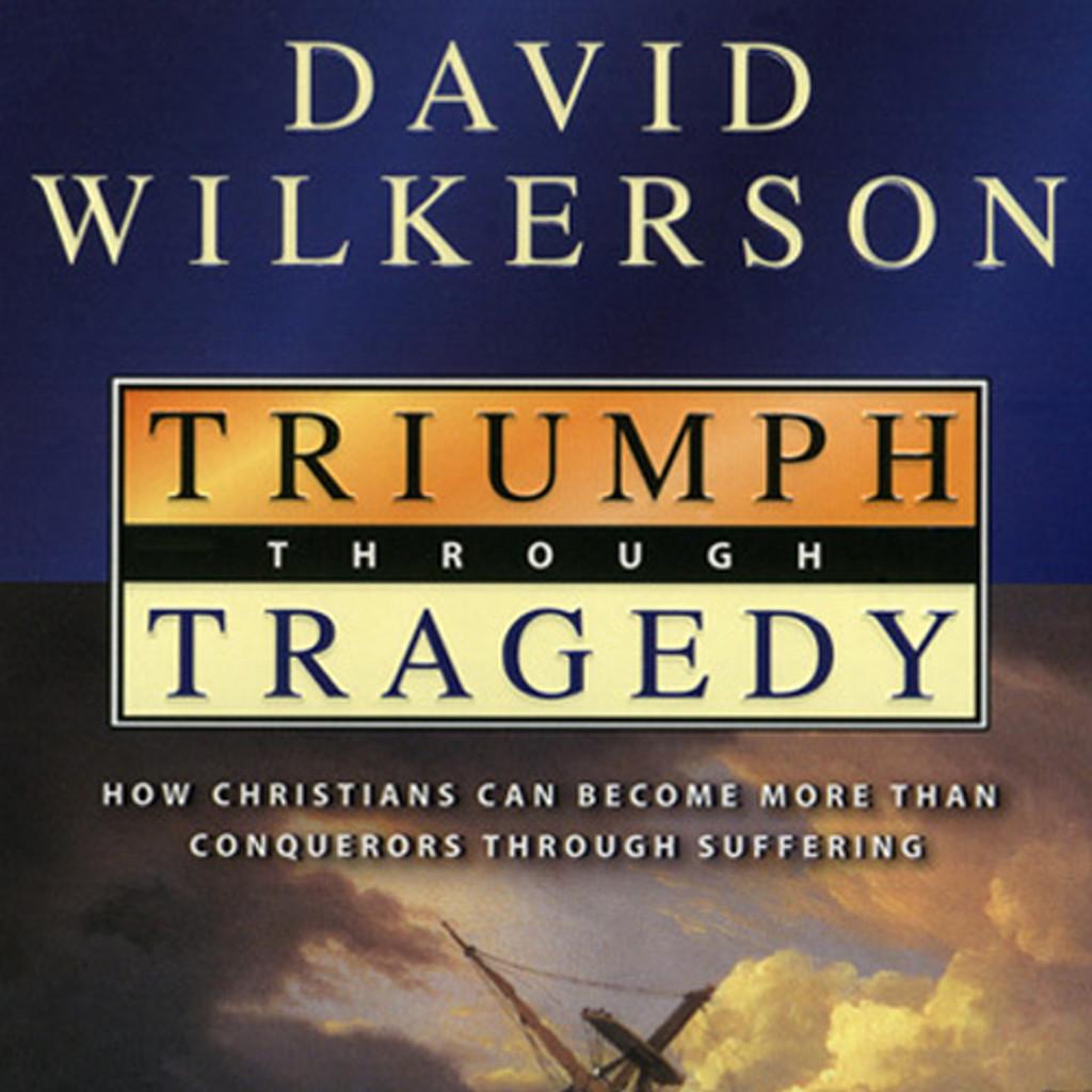Triumph Through Tragedy