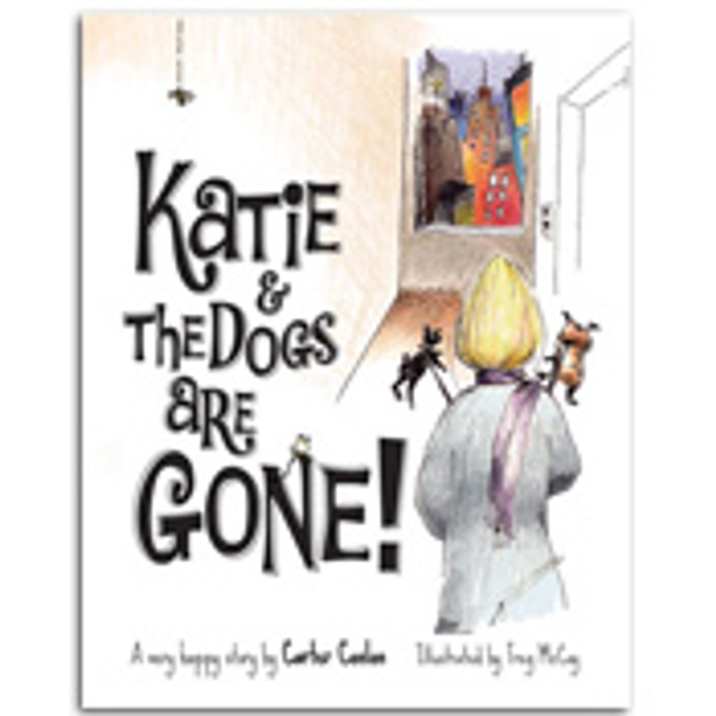 Katie & the Dogs are Gone!