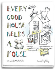 Every Good House Needs a Mouse