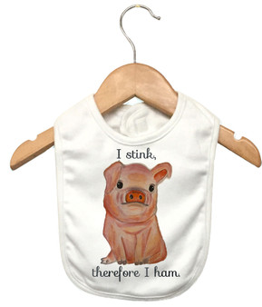 I stink there for I ham Bib