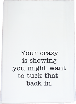 Your crazy is showing . . .