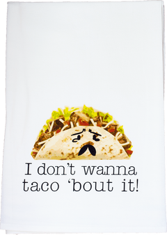 I Don't Want to Taco 'Bout It