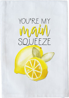 You're my main squeeze!