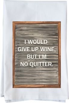 I would give up wine but...