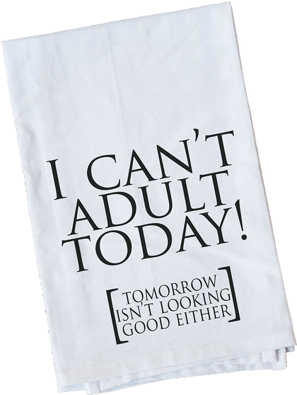 I Can't Adult Today