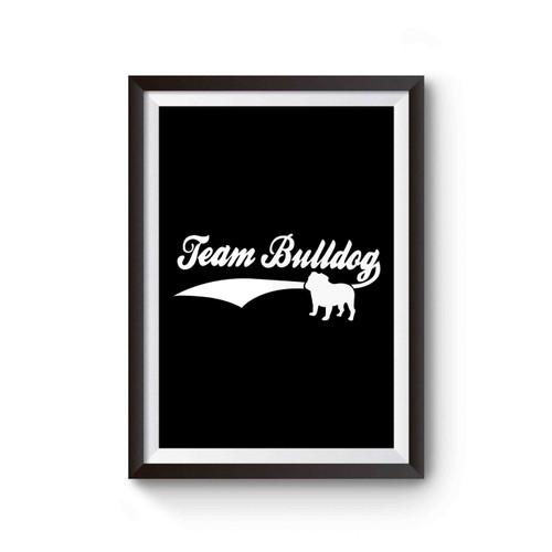 Team Bulldog Bully Breed Lovers Poster