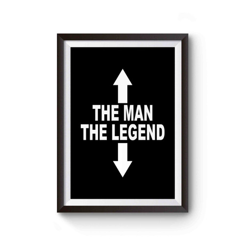 The Man The Legend Funny Printed Rude Joke Slogan Top Poster