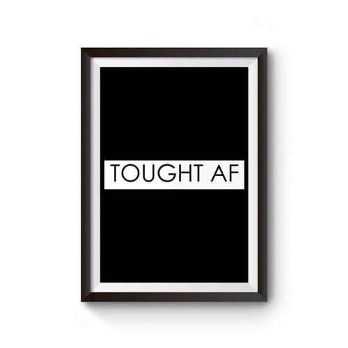 Tough Af Inspired Poster