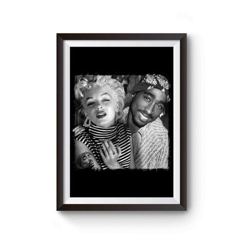 Tupac Shakur 2pac With Marilyn Monroe Poster