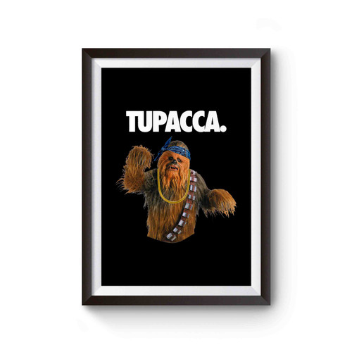 Tupacca Wookie Funny For Star Wars Fans Poster