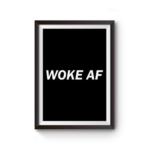 Woke Af As Fuck Poster