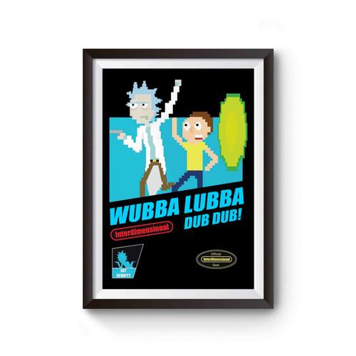 Wubba Lubba Dub Dub Rick & Morty Poster