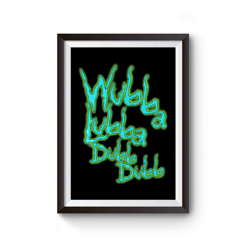 Wubba Lubba Dub Dub Rick And Morty Poster
