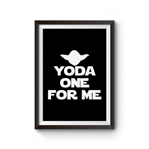 Yoda One For Me Star Wars Parody You Are The One For Me Poster