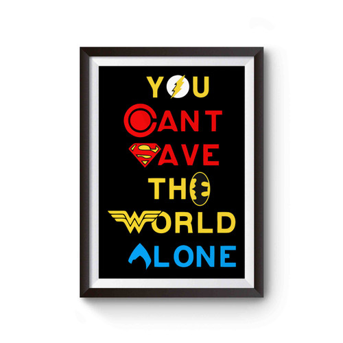 You Can't Save The World Alone Poster