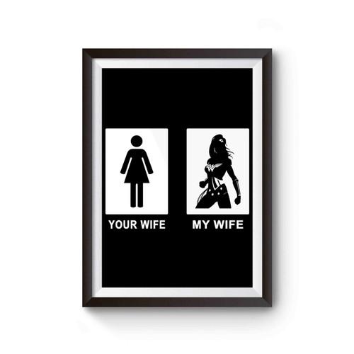 Your Wife My Wife Wonderwoman Poster