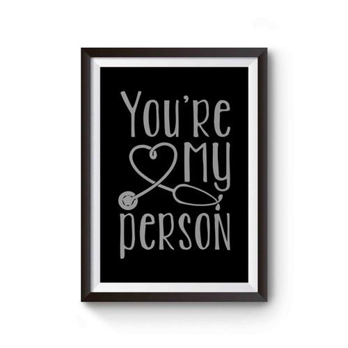 Youre My Person Greys Anatomy Meredith Grey Derek Shepherd Cristina Poster
