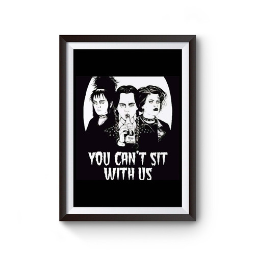You Cant Sit With Us Poster