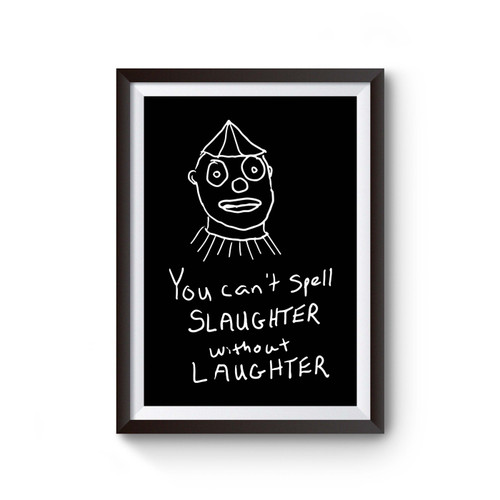 You Cant Spell Slaughter Without Laughter Poster