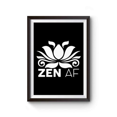 Zen Af As Fuck Poster