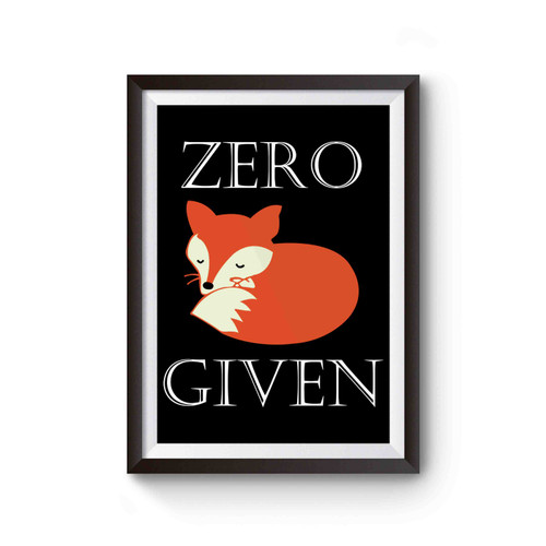 Zero Fox Given Inspired Poster