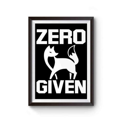 Zero Fox Given Cover Inspired Poster